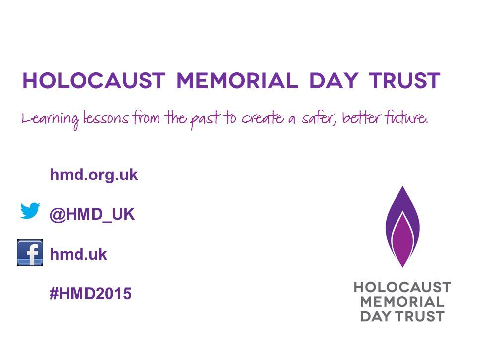 Holocaust Memorial Day Trust Learning lessons from the past to create a safer, better future.
