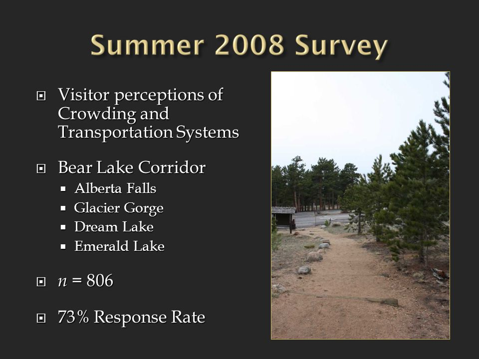  Visitor perceptions of Crowding and Transportation Systems  Bear Lake Corridor  Alberta Falls  Glacier Gorge  Dream Lake  Emerald Lake  n = 806  73% Response Rate