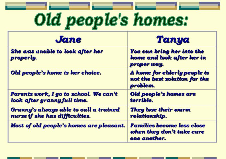 JaneTanya She was unable to look after her properly. You can bring her into the home and look after her in proper way. Old people's home is her choice