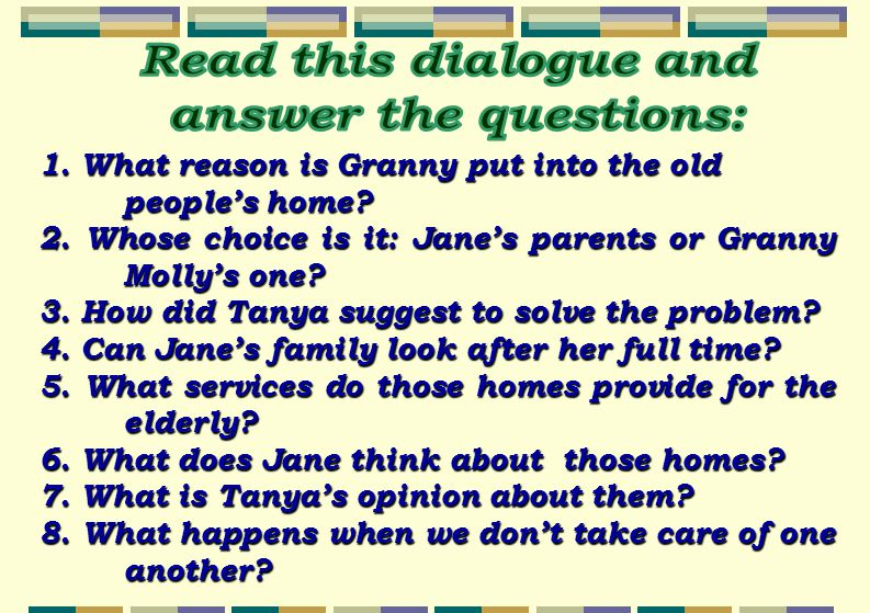 1.What reason is Granny put into the old people's home.