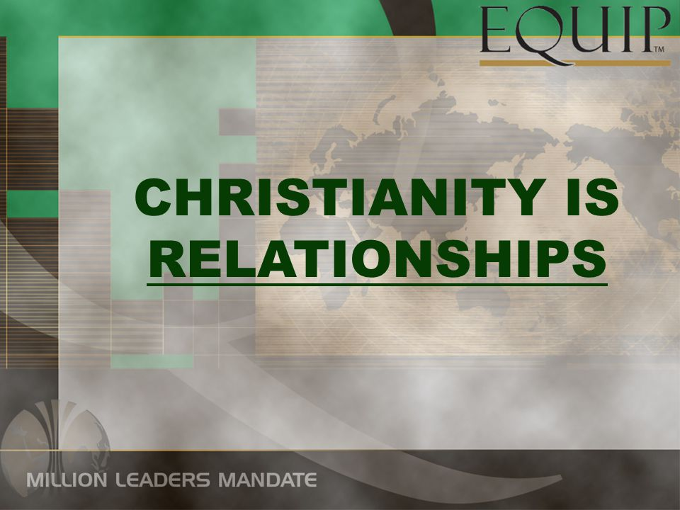 CHRISTIANITY IS RELATIONSHIPS
