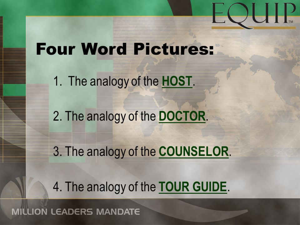 1.The analogy of the HOST. 2. The analogy of the DOCTOR.