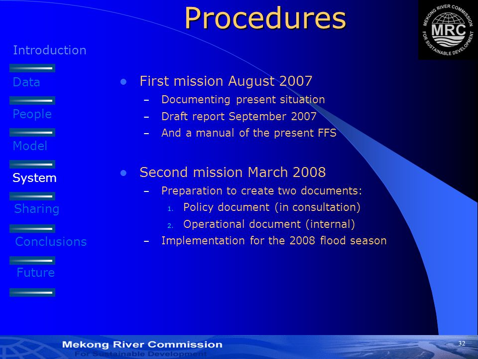 32 Introduction Data People Model Procedures First mission August 2007 – Documenting present situation – Draft report September 2007 – And a manual of the present FFS Second mission March 2008 – Preparation to create two documents: 1.