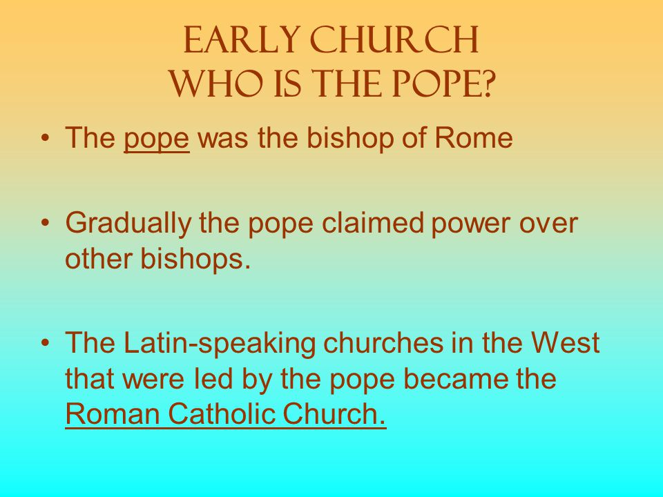 Early Church Who is the Pope.