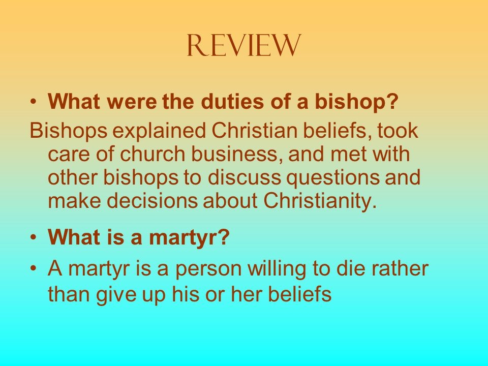REVIEW What were the duties of a bishop.