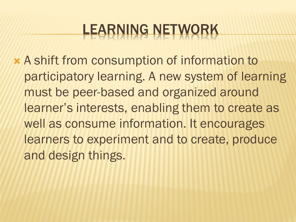  A shift from consumption of information to participatory learning.