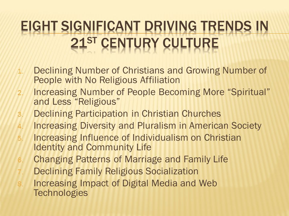 "1. Declining Number of Christians and Growing Number of People with No Religious Affiliation 2. Increasing Number of People Becoming More ""Spiritual"""
