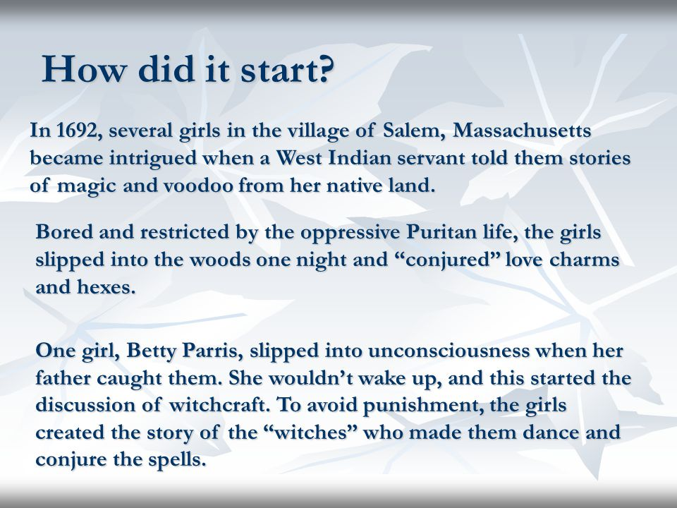 Why did it happen.It began as a way for the oppressed girls to avoid being punished.