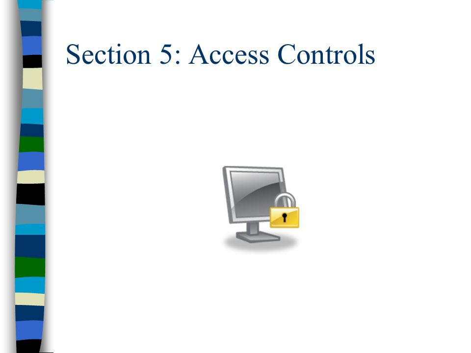 Section 5: Access Controls