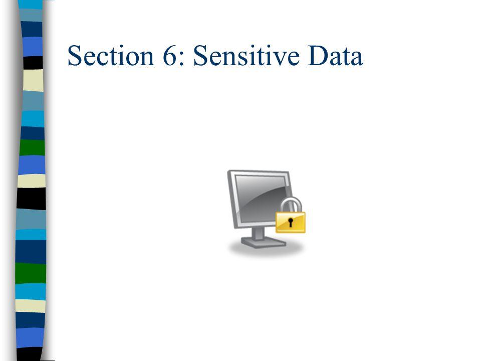 Section 6: Sensitive Data