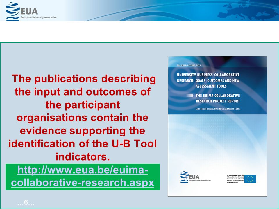 The publications describing the input and outcomes of the participant organisations contain the evidence supporting the identification of the U-B Tool indicators.