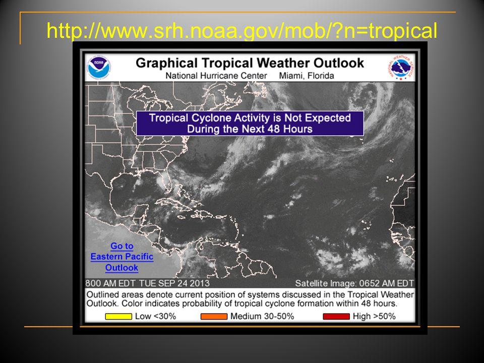 http://www.srh.noaa.gov/mob/ n=tropical