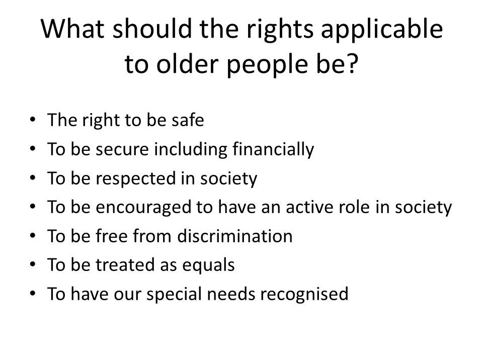 What should the rights applicable to older people be.