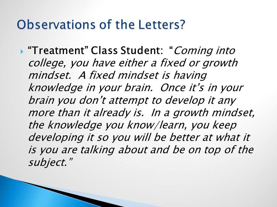  Treatment Class Student: Coming into college, you have either a fixed or growth mindset.