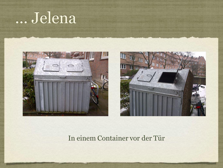 ... Jelena In einem Container vor der Tür