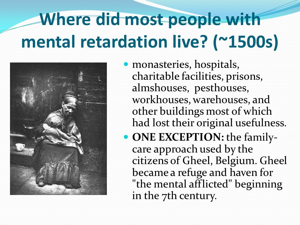 Where did most people with mental retardation live.