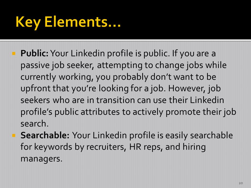  Public: Your Linkedin profile is public.