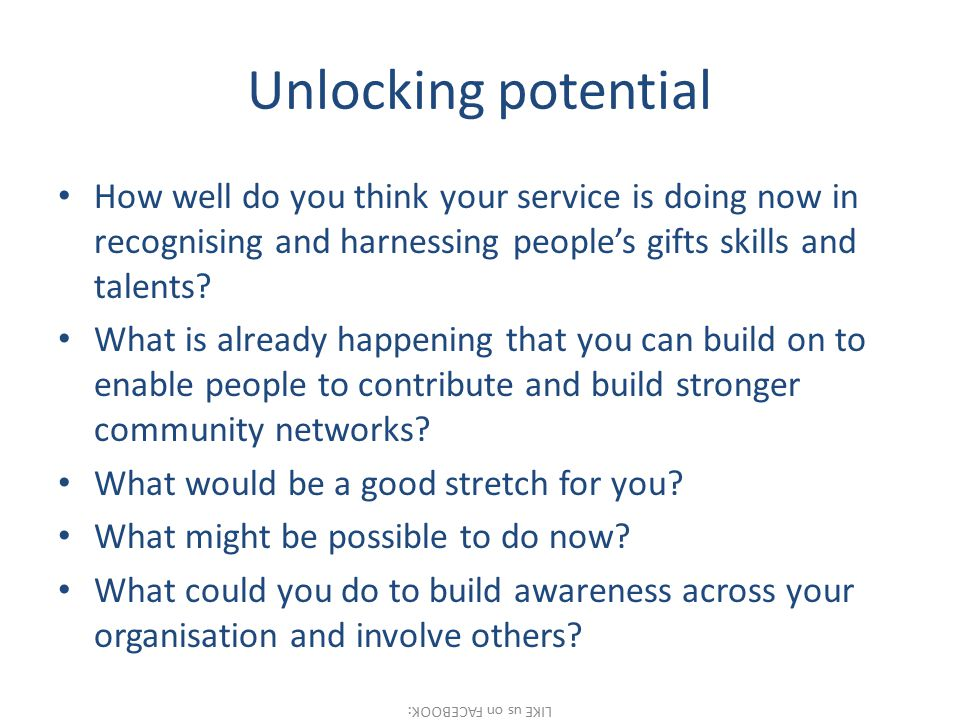 Unlocking potential How well do you think your service is doing now in recognising and harnessing people's gifts skills and talents.