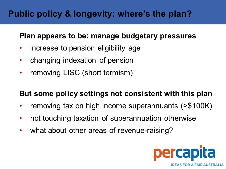 Public policy & longevity: where's the plan.