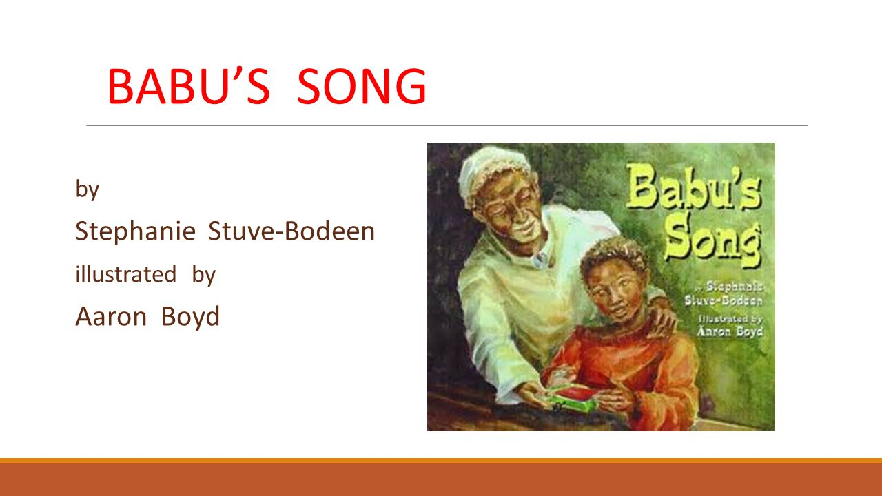 BABU'S SONG by Stephanie Stuve-Bodeen illustrated by Aaron Boyd