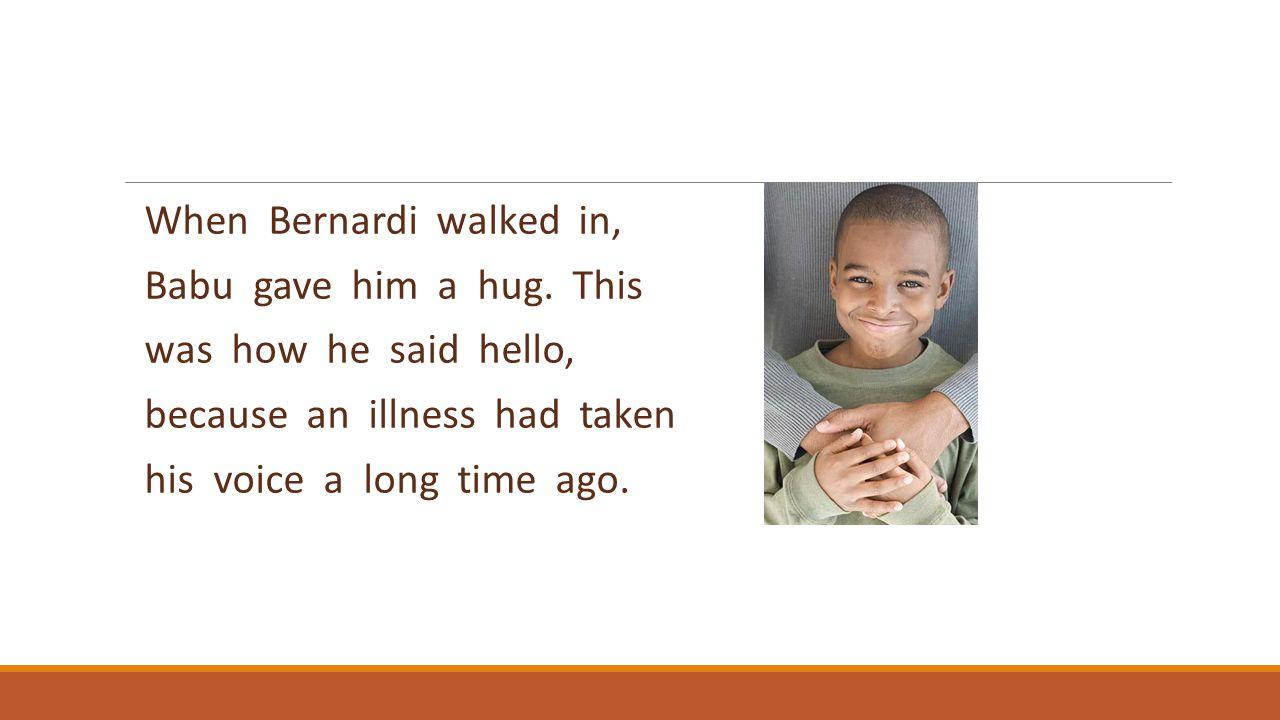 Hello, Babu, Bernardi said.