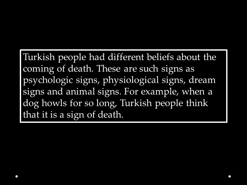 Turkish people had different beliefs about the coming of death.