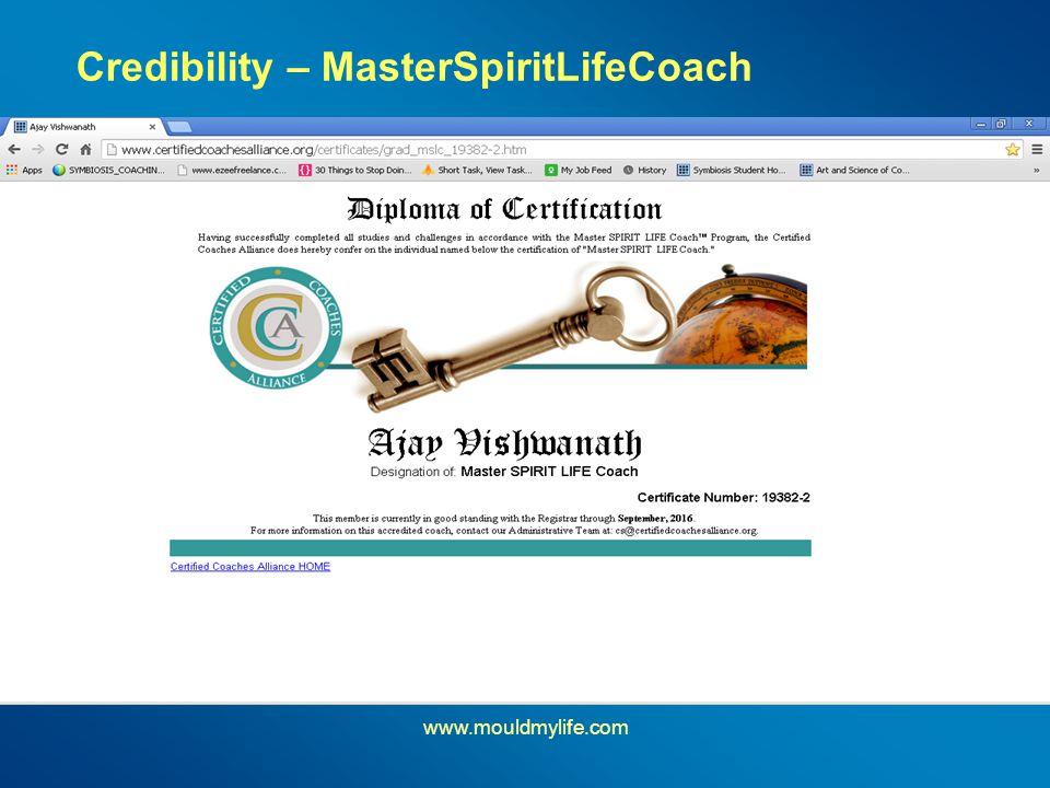 Credibility – MasterSpiritLifeCoach www.mouldmylife.com