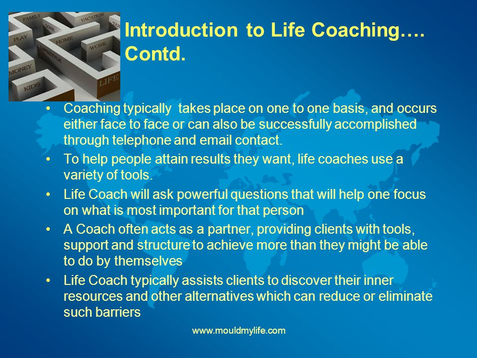 Introduction to Life Coaching…. Contd.