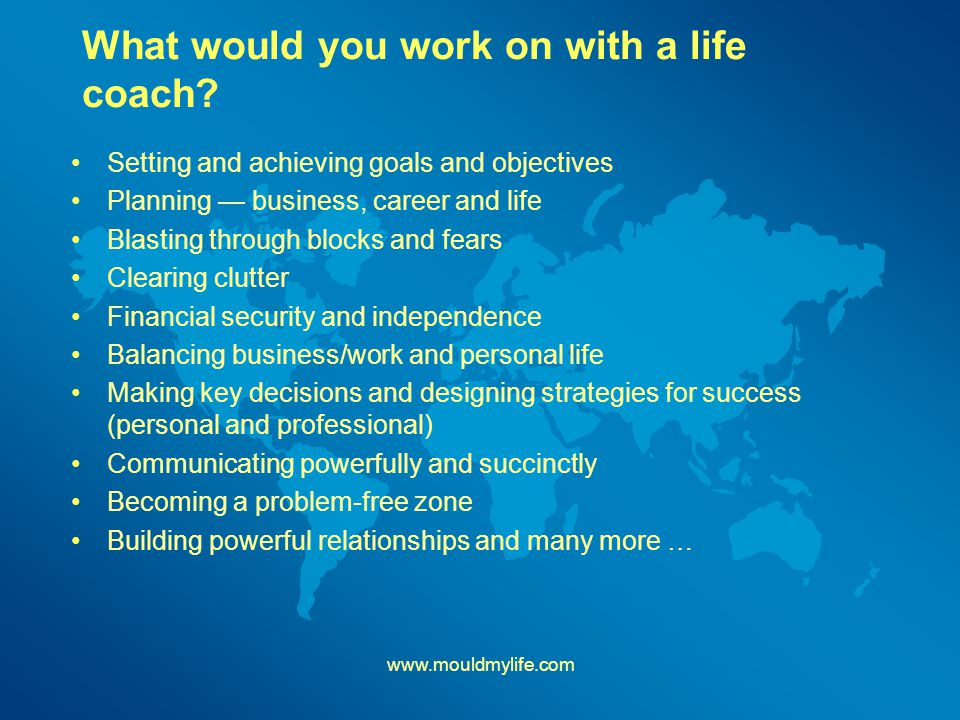 What would you work on with a life coach.