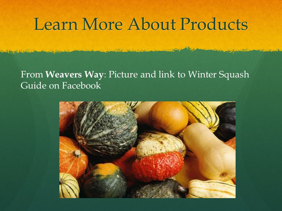 Learn More About Products From Weavers Way : Picture and link to Winter Squash Guide on Facebook
