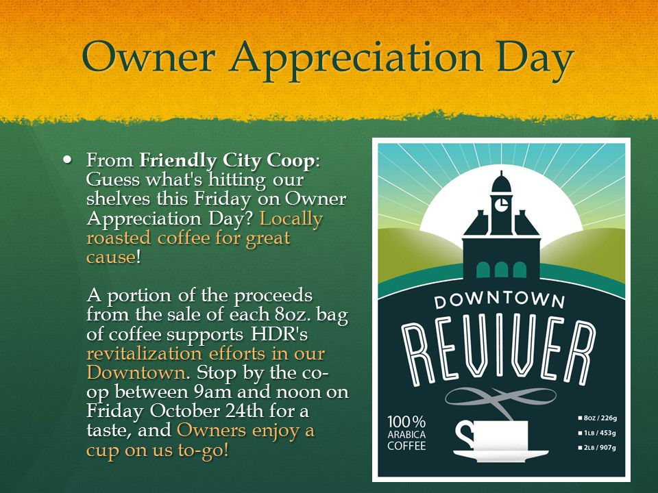 Owner Appreciation Day From Friendly City Coop : Guess what's hitting our shelves this Friday on Owner Appreciation Day? Locally roasted coffee for gr