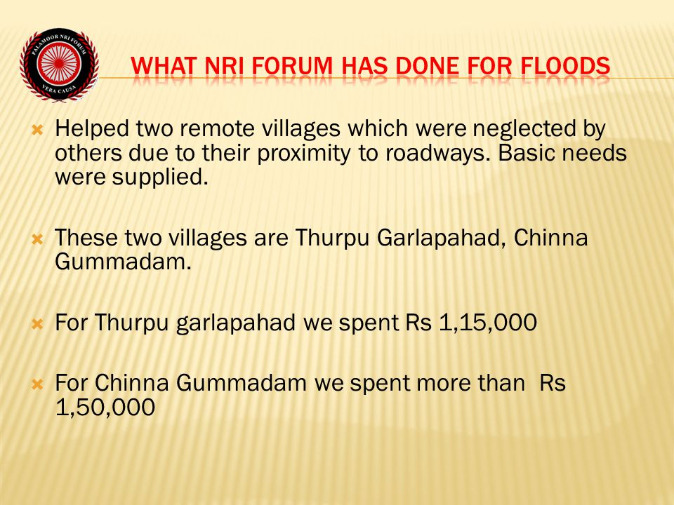  Helped two remote villages which were neglected by others due to their proximity to roadways.