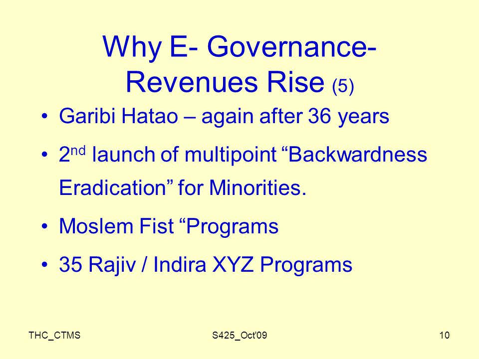 THC_CTMSS425_Oct 0910 Why E- Governance- Revenues Rise (5) Garibi Hatao – again after 36 years 2 nd launch of multipoint Backwardness Eradication for Minorities.