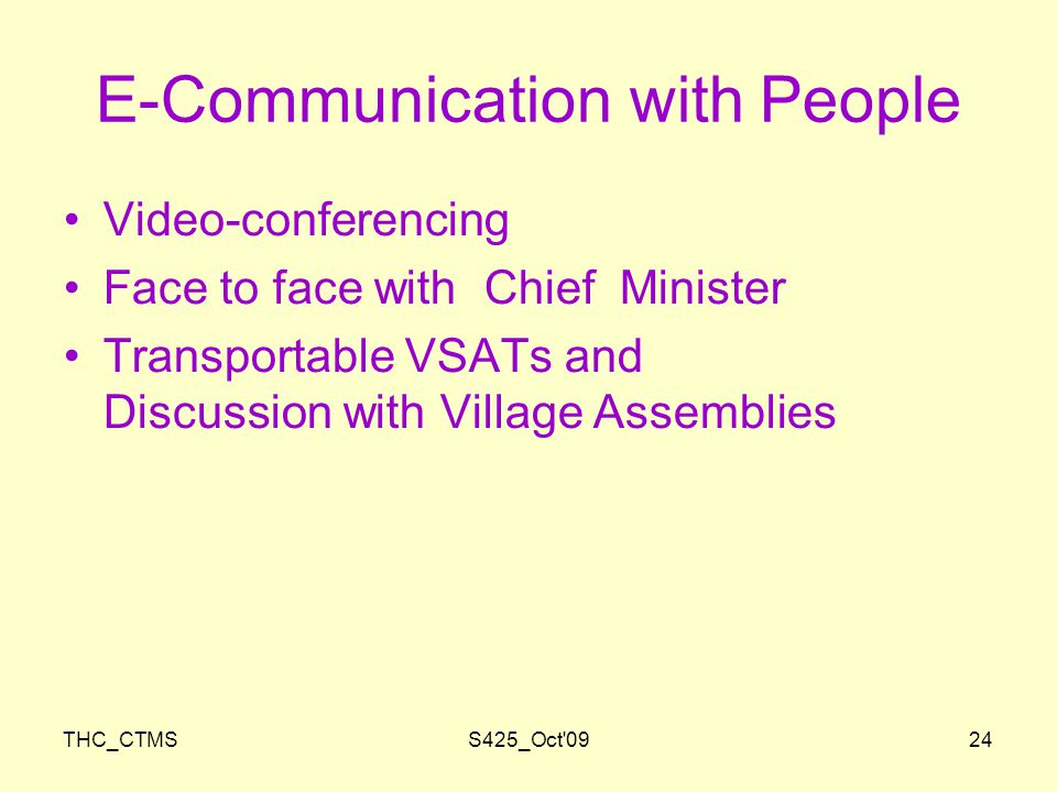THC_CTMSS425_Oct 0924 E-Communication with People Video-conferencing Face to face with Chief Minister Transportable VSATs and Discussion with Village Assemblies
