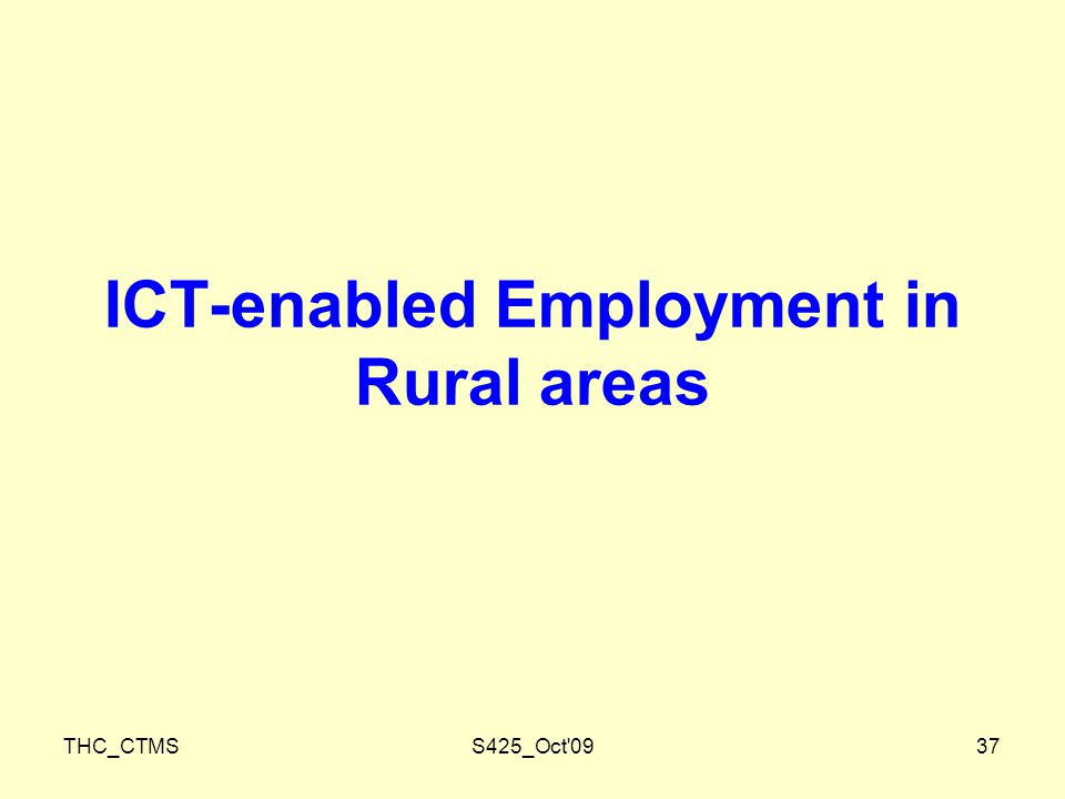 THC_CTMSS425_Oct 0937 ICT-enabled Employment in Rural areas