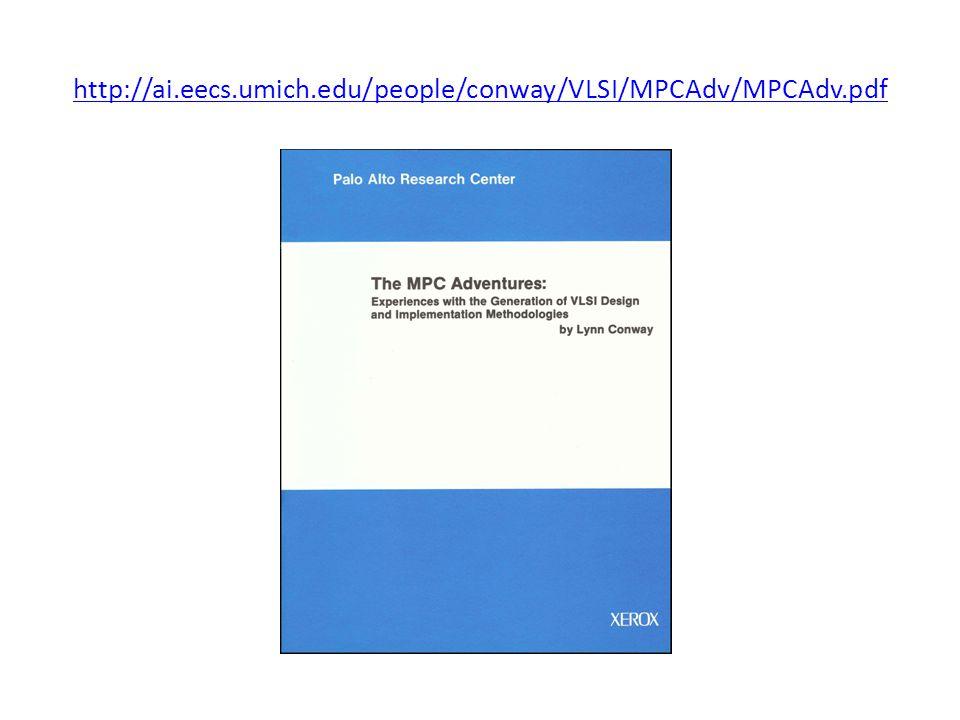 http://ai.eecs.umich.edu/people/conway/VLSI/MPCAdv/MPCAdv.pdf