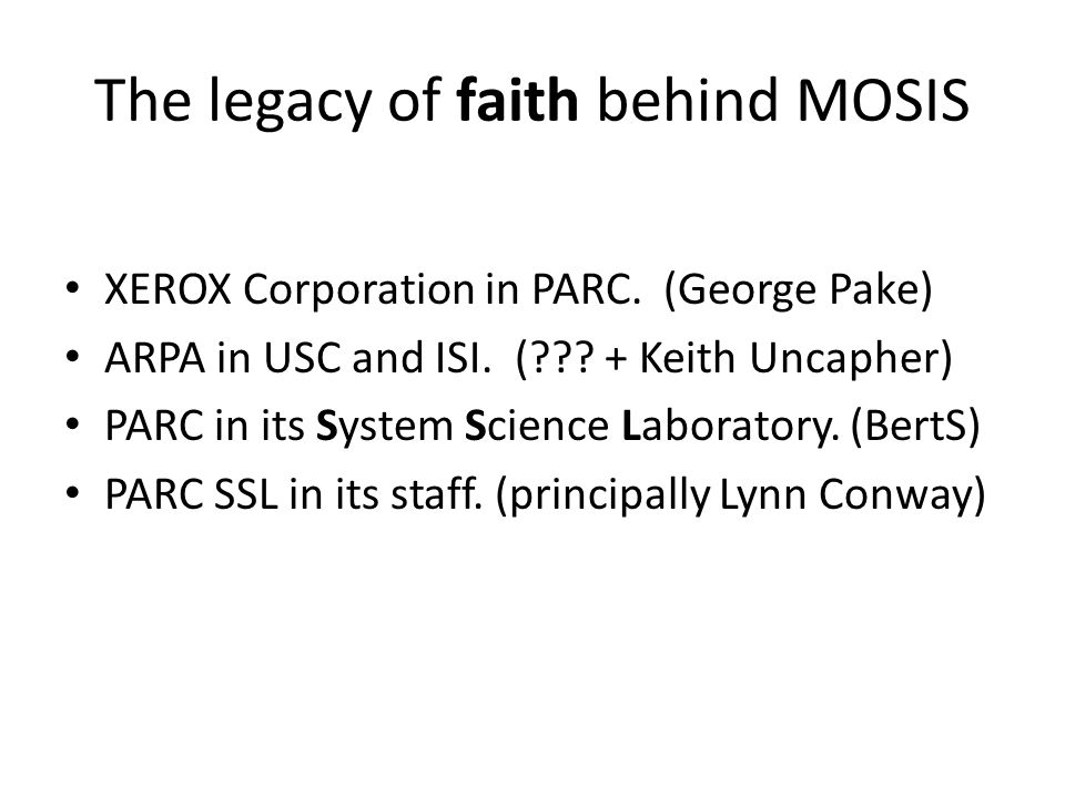 The legacy of faith behind MOSIS XEROX Corporation in PARC.