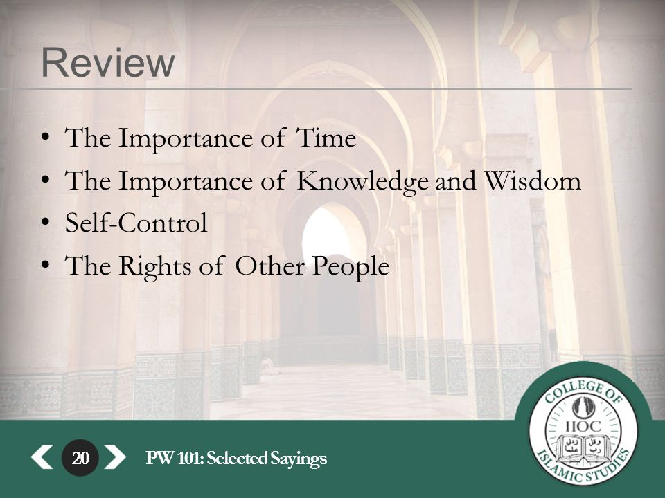 20PW 101: Selected Sayings20 Review The Importance of Time The Importance of Knowledge and Wisdom Self-Control The Rights of Other People