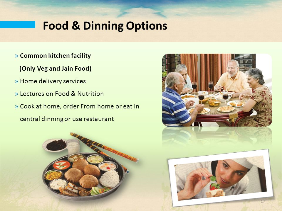 Food & Dinning Options »Common kitchen facility (Only Veg and Jain Food) »Home delivery services »Lectures on Food & Nutrition »Cook at home, order Fr