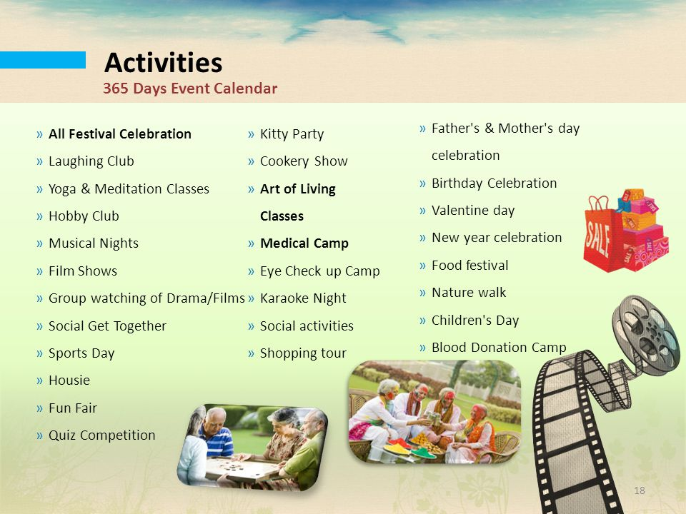 Activities »All Festival Celebration »Laughing Club »Yoga & Meditation Classes »Hobby Club »Musical Nights »Film Shows »Group watching of Drama/Films
