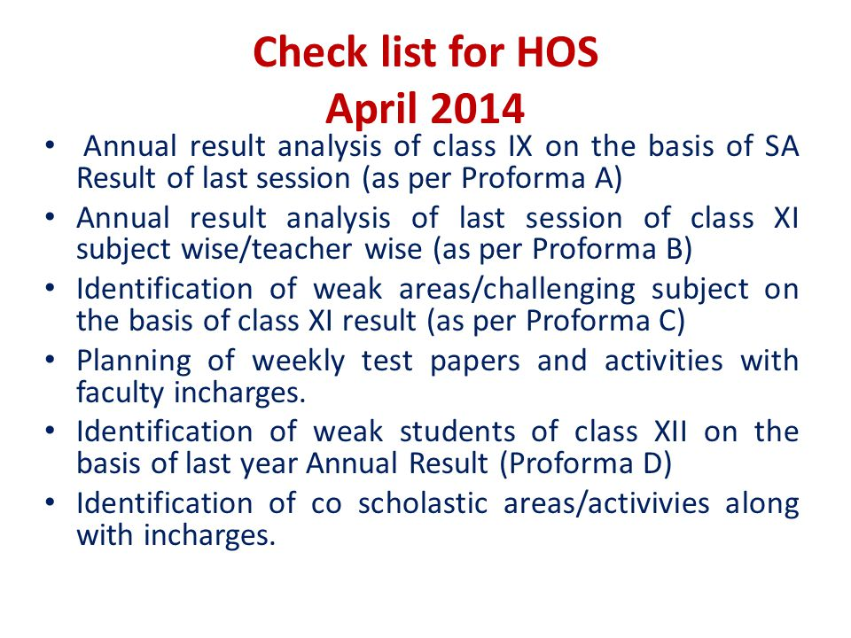 Check list for HOS April 2014 Annual result analysis of class IX on the basis of SA Result of last session (as per Proforma A) Annual result analysis