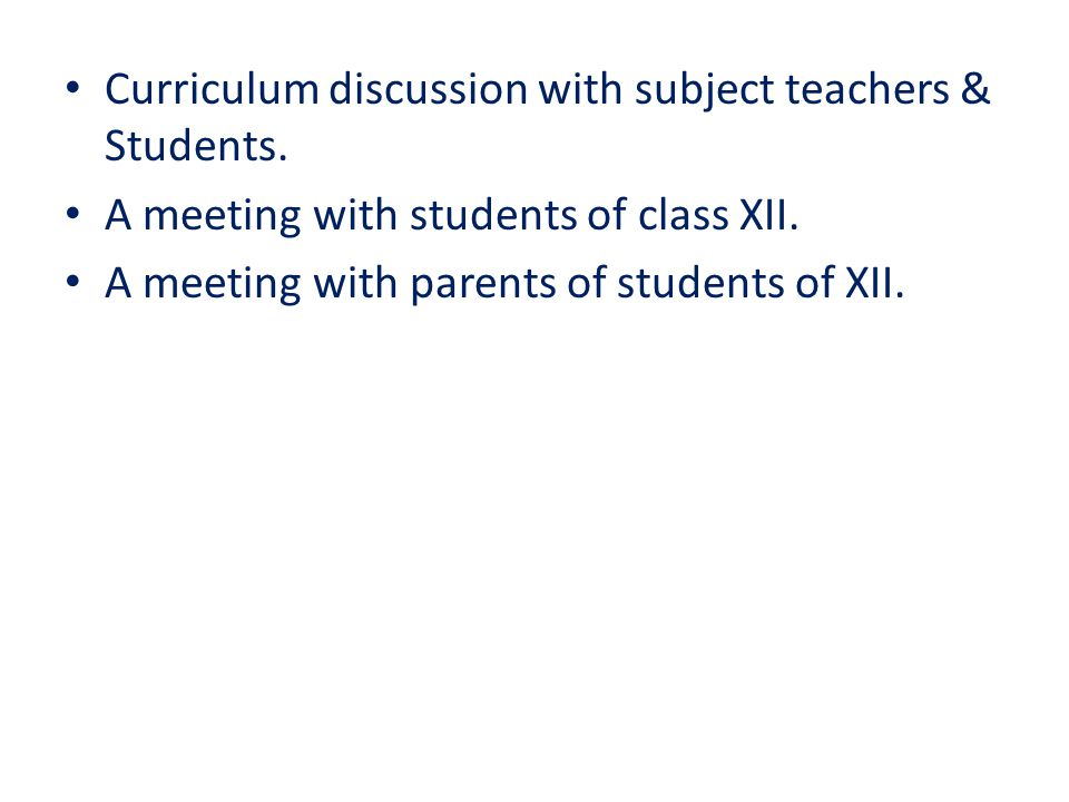 Curriculum discussion with subject teachers & Students.