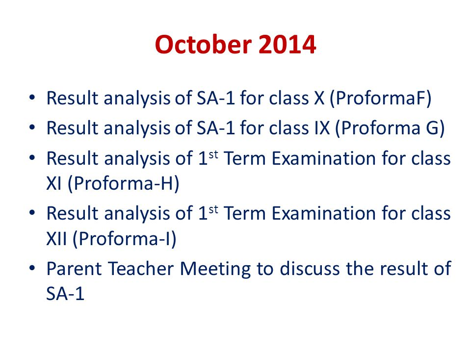 October 2014 Result analysis of SA-1 for class X (ProformaF) Result analysis of SA-1 for class IX (Proforma G) Result analysis of 1 st Term Examinatio