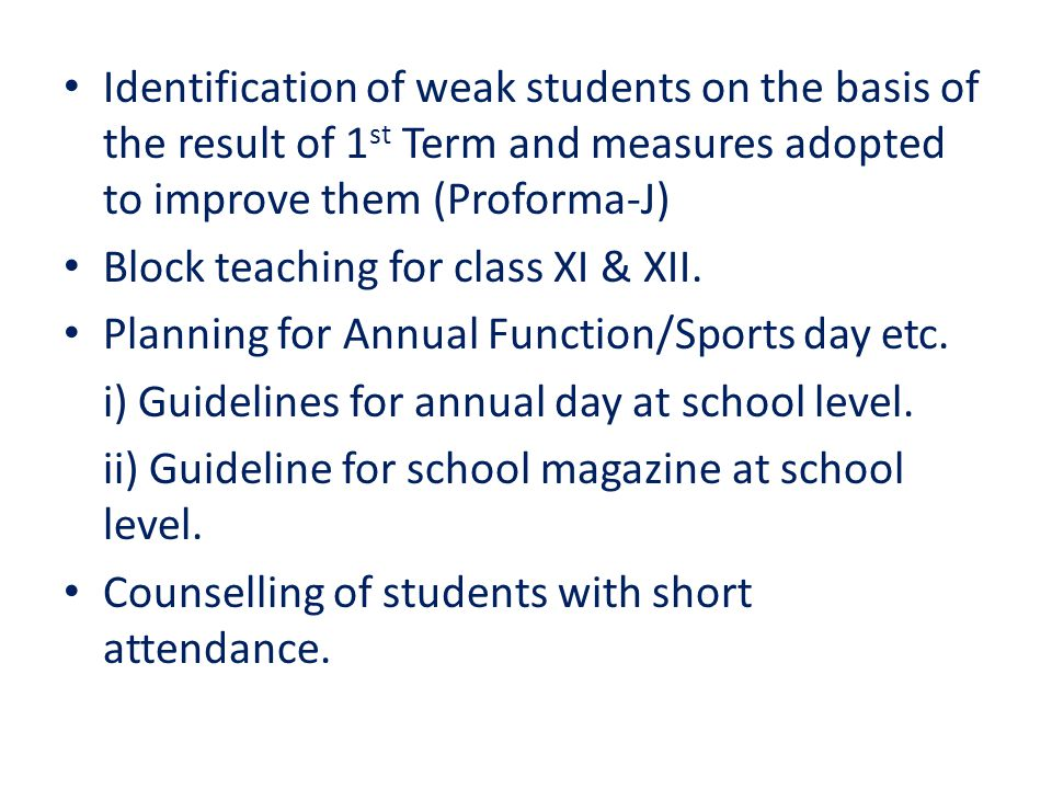 Identification of weak students on the basis of the result of 1 st Term and measures adopted to improve them (Proforma-J) Block teaching for class XI