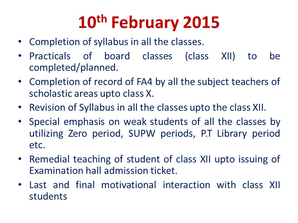 10 th February 2015 Completion of syllabus in all the classes.