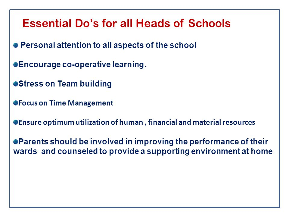 Personal attention to all aspects of the school Encourage co-operative learning.