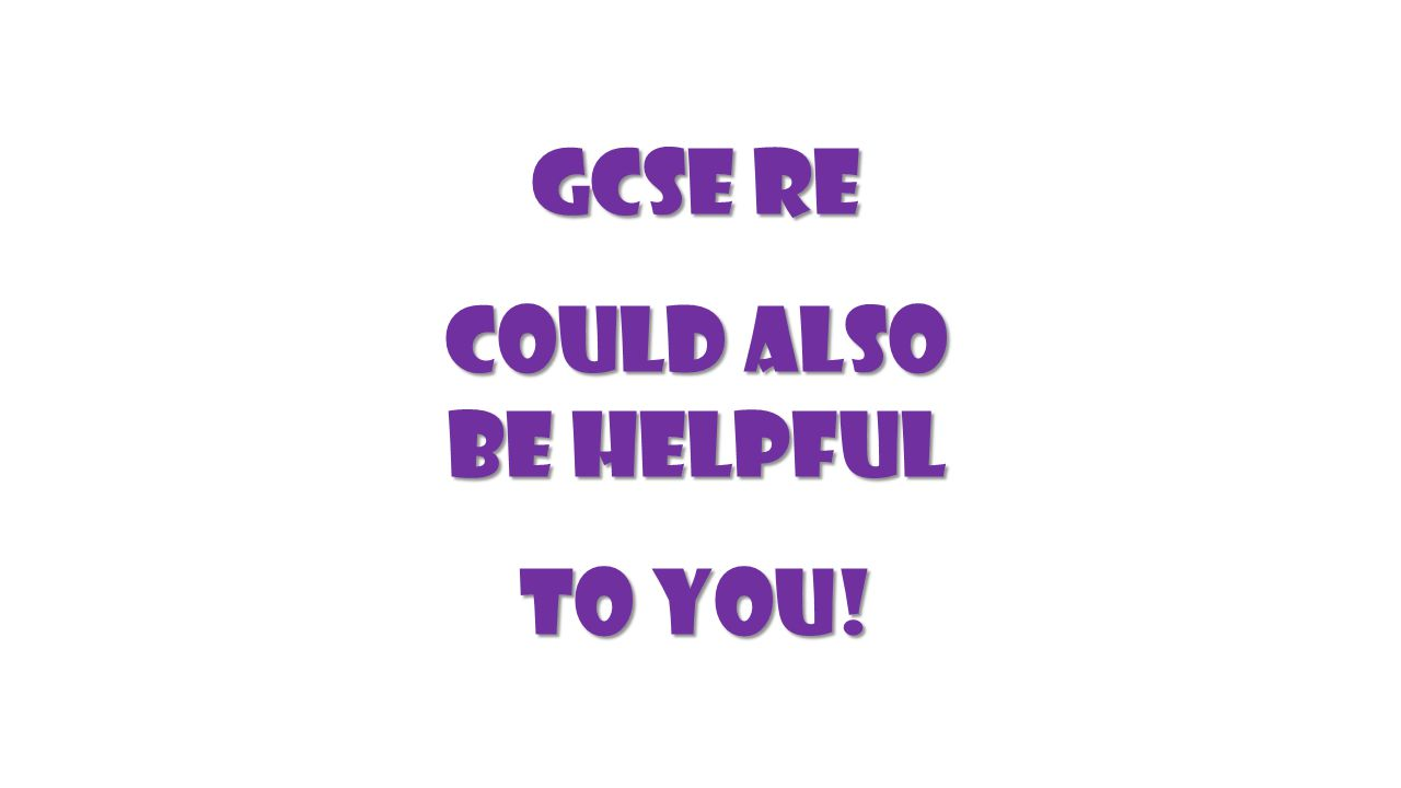GCSE RE Could also be helpful to you!