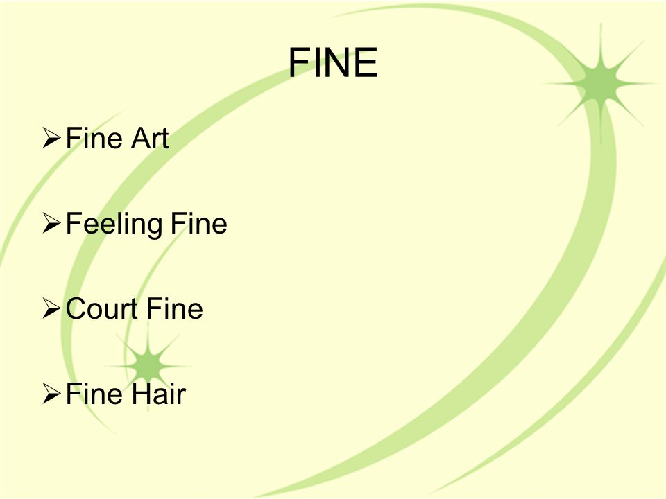 FINE  Fine Art  Feeling Fine  Court Fine  Fine Hair