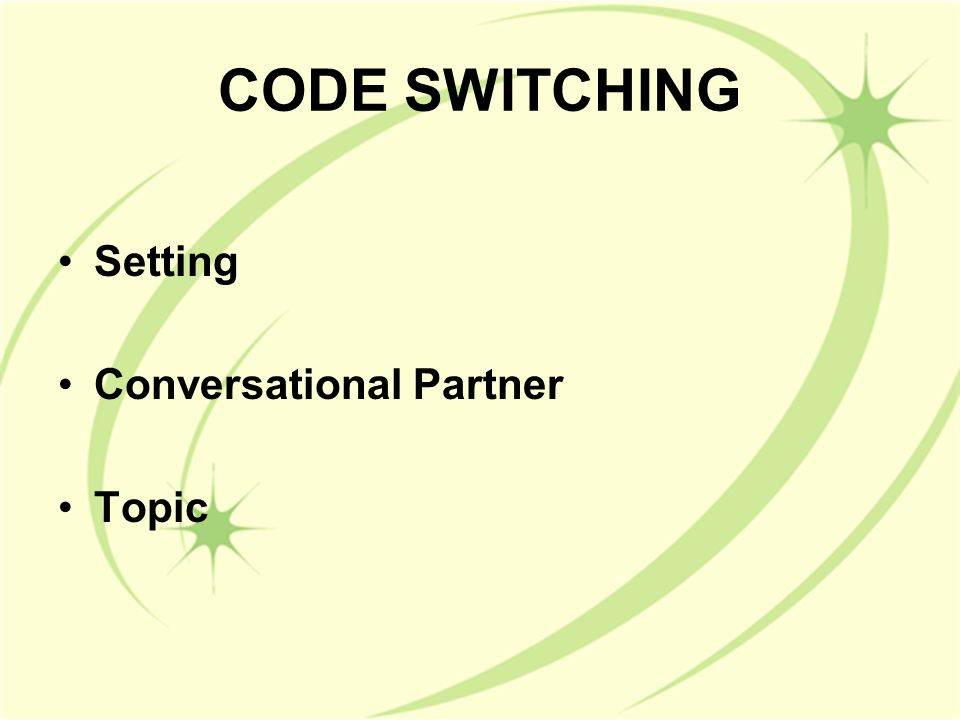 CODE SWITCHING Setting Conversational Partner Topic