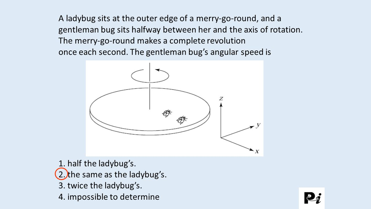 A ladybug sits at the outer edge of a merry-go-round, that is turning and slowing down.